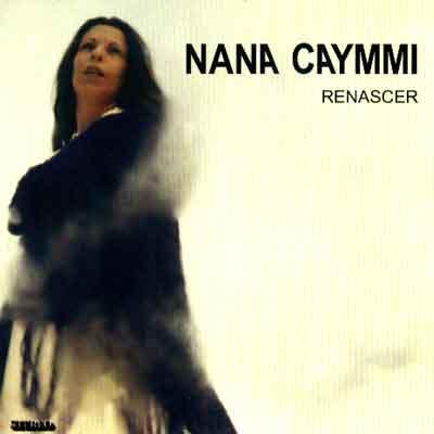 Nana Caymmi - Renascer